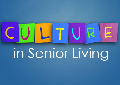 What Is Senior Living Community Culture and Why Is It Important?